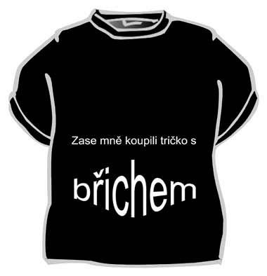 eb63eef5a087 Zase mně koupili tričko s břichem - Fóry a žerty
